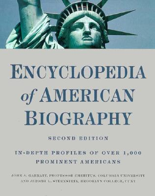 Image for Encyclopedia of American Biography: In-Depth Profiles of Over 1,000 Prominent Americans [2nd Edition]