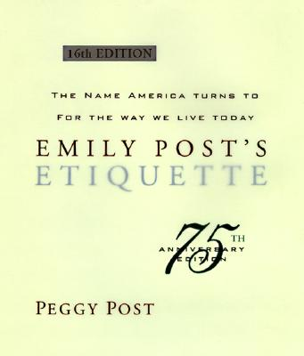 Emily Post's Etiquette (16th Edition), Post, Peggy