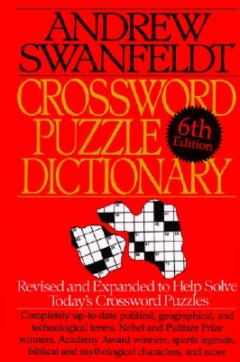 Crossword Puzzle Dictionary: Sixth Edition, Andrew Swanfeldt