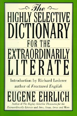 Image for The Highly Selective Dictionary for the Extraordinarily Literate