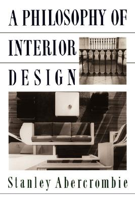 Image for A Philosophy Of Interior Design (ICON EDITIONS)