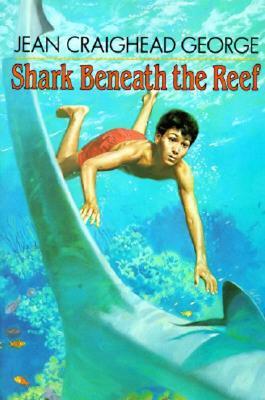 Shark Beneath the Reef, George, Jean Craighead