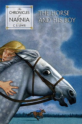 Image for The Horse and His Boy (The Chronicles of Narnia, Book 3)