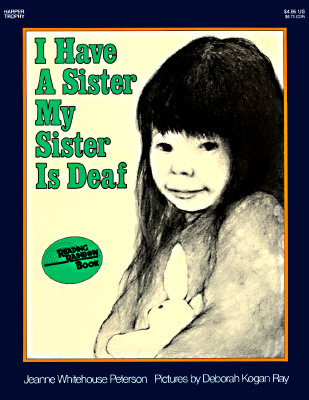 I Have a Sister-My Sister Is Deaf (Reading Rainbow Books), Peterson, Jeanne Whitehouse