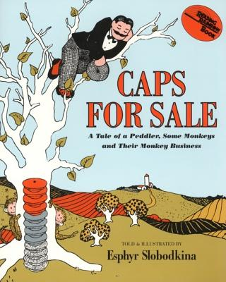 Image for Caps for Sale: A Tale of a Peddler Some Monkeys and Their Monkey Business