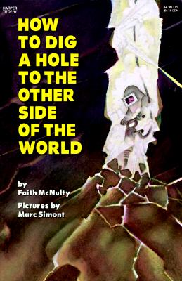 How to Dig a Hole to the Other Side of the World, Faith McNulty