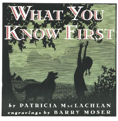 What You Know First (Trophy Picture Books), Patricia Maclachlan