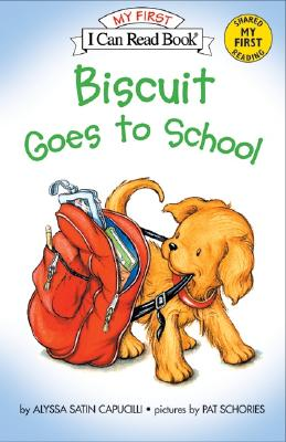 Biscuit Goes to School (My First I Can Read), Alyssa Satin Capucilli