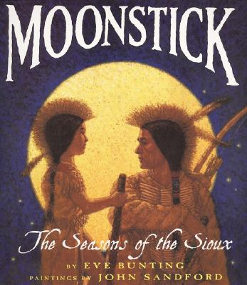 Image for Moonstick: The Seasons of the Sioux (Trophy Picture Books (Paperback))