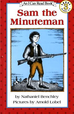 "Sam the Minuteman (I Can Read Book 3), ""Benchley, Nathaniel"""