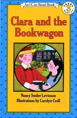 """Clara and the Bookwagon, Level 3 (I Can Read Book)"", ""Levinson, Nancy Smiler"""