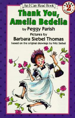Thank You, Amelia Bedelia (I Can Read Book Level 2), Peggy Parish