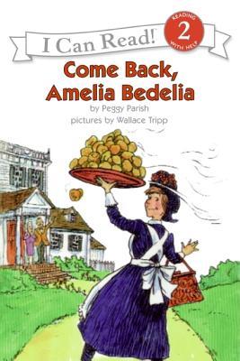 Come Back, Amelia Bedelia (I Can Read Book 2), PEGGY PARISH