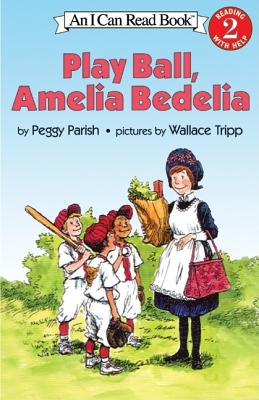 Play Ball, Amelia Bedelia (I Can Read Book 2), Peggy Parish