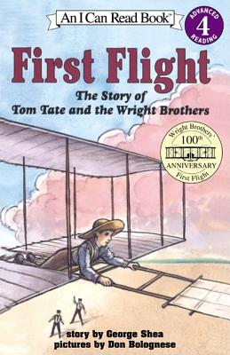 First Flight : The Story of Tom Tate and the Wright Brothers, GEORGE SHEA, DON BOLOGNESE
