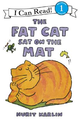 The Fat Cat Sat on the Mat (I Can Read Book 1), Nurit Karlin
