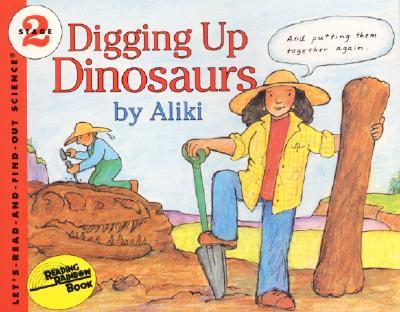 DIGGING UP DINOSAURS, ALIKI