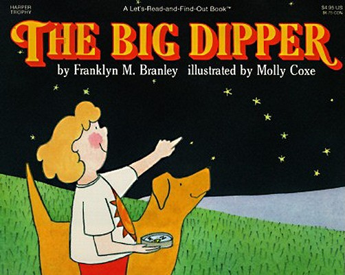 The Big Dipper (Let's-Read-and-Find-Out Science 1), Branley, Franklyn M.