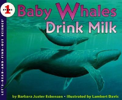 Baby Whales Drink Milk, Barbara Juster Esbensen; Lambert Davis [Illustrator]