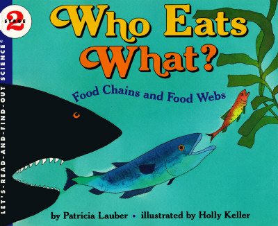 Image for Who Eats What? Food Chains and Food Webs (Let's-Read-and-Find-Out Science, Stage 2)