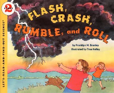 Flash, Crash, Rumble, and Roll, Branley, Franklyn M.