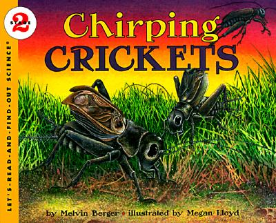 Chirping Crickets (Let's-Read-and-Find-Out Science, Stage 2), Berger, Melvin