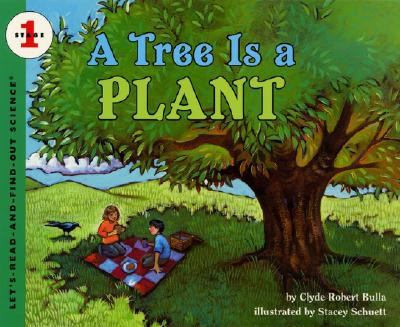A Tree Is a Plant (Let's-Read-and-Find-Out Science), Bulla, Clyde Robert