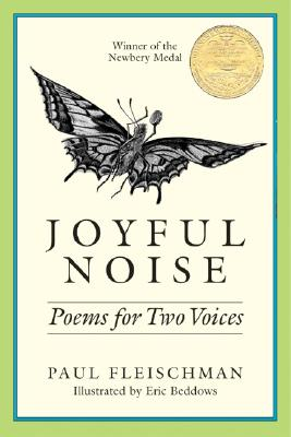 Joyful Noise: Poems for Two Voices, PAUL FLEISCHMAN