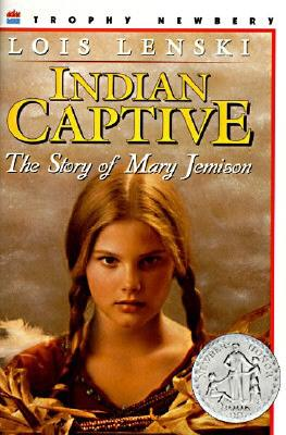 Indian Captive: The Story of Mary Jemison, Lenski, Lois