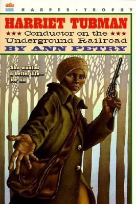 Image for HARRIET TUBMAN: CONDUCTOR ON THE UNDERGROUND RAILROAD