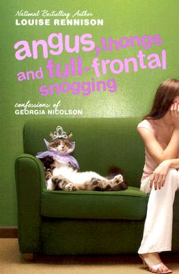 Angus, Thongs and Full-Frontal Snogging: Confessions of Georgia Nicolson (Confessions of Georgia Nicolson, Book 1), Louise Rennison