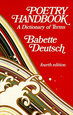 Poetry Handbook: A Dictionary of Terms, Deutsch, Babette