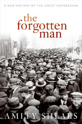 The Forgotten Man: A New History of the Great Depression, Shlaes, Amity