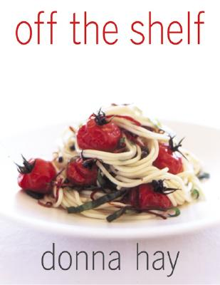 Off The Shelf: Cooking From the Pantry, Hay, Donna