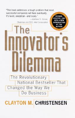 Image for The Innovator's Dilemma: The Revolutionary National Bestseller That Changed The Way We Do Business