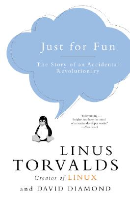 Just for Fun: The Story of an Accidental Revolutionary, Torvalds, Linus; Diamond, David