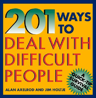 Image for 201 Ways to Deal With Difficult People (Quick-Tip Survival Guides)