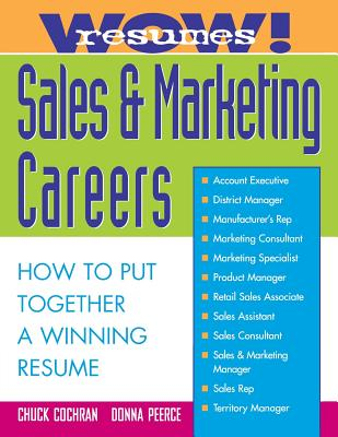 Wow! Resumes for Sales and Marketing Careers, Cochran, Chuck; Peerce, Donna