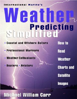 Image for International Marine's Weather Predicting Simplified: How to Read Weather Charts and Satellite Images