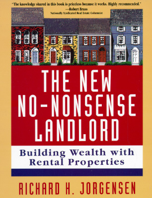 Image for The New No-Nonsense Landlord: Building Wealth With REntal Properties