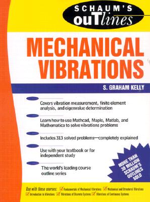 Schaum's Outline of Mechanical Vibrations, S. Graham Kelly