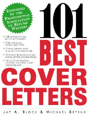 101 Best Cover Letters, Michael Betrus, Jay A. Block