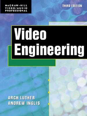 Video Engineering (McGraw-Hill Video/Audio Engineering (Hardcover)), Luther, Arch; Inglis, Andrew