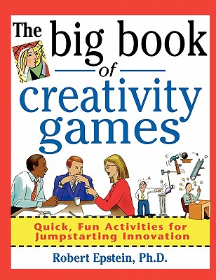 Image for The Big Book of Creativity Games: Quick, Fun Acitivities for Jumpstarting Innovation
