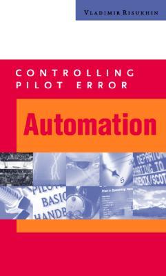 Controlling Pilot Error: Automation, Risukhin, Vladimir