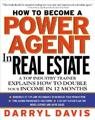 Image for How To Become a Power Agent in Real Estate   A Top Industry Trainer Explains How to Double Your Income in 12 Months
