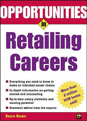 Opportunities in Retailing Careers (Opportunities in ... (Paperback)), Dolber, Roslyn