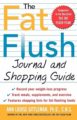 The Fat Flush Journal and Shopping Guide (Gittleman), Ann Louise Gittleman