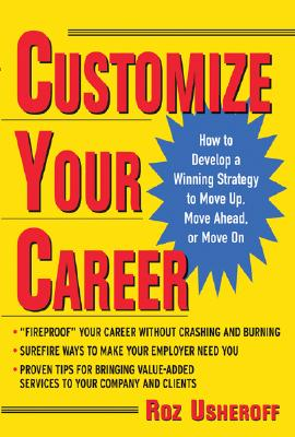 Image for CUSTOMIZE YOUR CAREER : HOW TO DEVELOP A