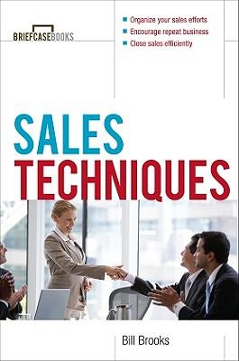 Sales Techniques (Briefcase Books Series), Brooks, William; Brooks, Bill